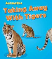 Steffora, Tracey - Taking Away with Tigers (Animaths) - 9781406260540 - V9781406260540
