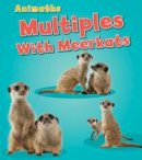 STEFFORA  TRACEY - MULTIPLES WITH MEERKATS - 9781406260595 - V9781406260595