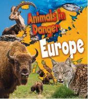SPILSBURY  RICHARD - ANIMALS IN DANGER IN EUROPE - 9781406262155 - V9781406262155