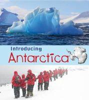 Ganeri, Anita - Introducing Antarctica (Young Explorer: Introducing Continents) - 9781406262940 - V9781406262940