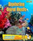 Ganeri, Anita - Exploring Coral Reefs - 9781406271089 - V9781406271089