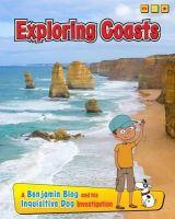 Ganeri, Anita - Exploring Coasts: A Benjamin Blog and His Inquisitive Dog Investigation (Exploring Habitats, with Benjamin Blog and His Inquisitive Dog) - 9781406271126 - V9781406271126