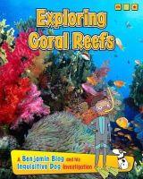 Ganeri, Anita - Exploring Coral Reefs: A Benjamin Blog and His Inquisitive Dog Investigation (Exploring Habitats, with Benjamin Blog and His Inquisitive Dog) - 9781406271157 - V9781406271157