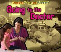 Rissman, Rebecca - Going to the Doctor: Comparing Past and Present (Acorn: Comparing Past and Present) - 9781406271553 - V9781406271553