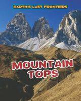 Labrecque, Ellen - Mountain Tops (Read Me!: Earth's Last Frontiers) - 9781406271744 - V9781406271744