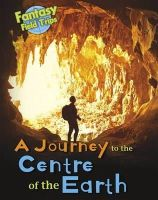 Throp, Claire - A Journey to the Centre of the Earth: Fantasy Field Trips (Read Me!: Fantasy Field Trips) - 9781406271898 - V9781406271898