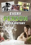 Vickers, Rebecca - Every Person Has a History (Everything Has a History) - 9781406272802 - V9781406272802