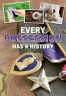 Vickers, Rebecca - Every Possession Has a History (Everything Has a History) - 9781406272826 - V9781406272826