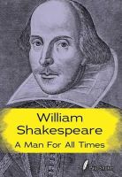 Shuter, Paul - William Shakespeare: A Man for All Times (Shakespeare Alive) - 9781406273359 - V9781406273359