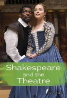 Shuter, Jane - Shakespeare and the Theatre (Shakespeare Alive) - 9781406273366 - V9781406273366