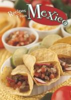 Rau, Dana Meachen - Recipes from Mexico (Ignite: Global Cookery) - 9781406273878 - V9781406273878