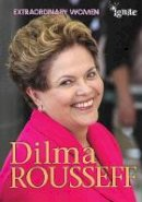 Chambers, Catherine - Dilma Rousseff - 9781406273984 - V9781406273984
