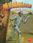 Wacholtz, Anthony - Mummies and Sound (Monster Science) - 9781406279764 - V9781406279764