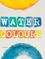 Bolte, Mari - Water Colours (Paint it) - 9781406279818 - V9781406279818