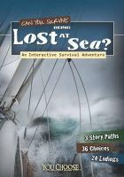 Lassieur, Allison - Can You Survive Being Lost at Sea?: An Interactive Survival Adventure (You Choose: Survival) - 9781406279955 - V9781406279955