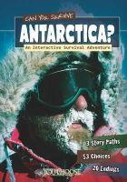 Hanel, Rachael - Can You Survive Antarctica?: An Interactive Survival Adventure (You Choose: Survival) - 9781406279979 - V9781406279979