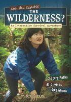 Doeden, Matt - Can You Survive the Wilderness?: An Interactive Survival Adventure (You Choose: Survival) - 9781406280012 - V9781406280012