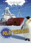 Shuckburgh, Emily, Chambers, Catherine - Polar Scientist (Ignite: The Coolest Jobs on the Planet) - 9781406280111 - V9781406280111