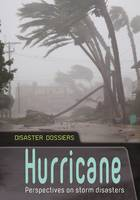 Langley, Andrew - Hurricane: Perspectives on Storm Disasters (Disaster Dossiers) - 9781406280357 - V9781406280357
