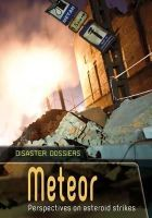 Woolf, Alex - Meteor: Perspectives on Asteroid Strikes (Disaster Dossiers) - 9781406280364 - V9781406280364