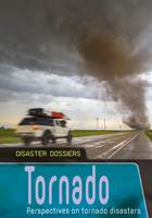 Hubbard, Ben - Tornado: Perspectives on Tornado Disasters (Disaster Dossiers) - 9781406280371 - V9781406280371