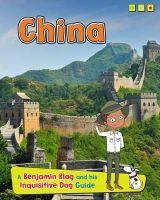 Ganeri, Anita - China: A Benjamin Blog and His Inquisitive Dog Guide (Country Guides, with Benjamin Blog and His Inquisitive Dog) - 9781406281040 - V9781406281040