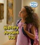 Hunter, Nick - History Around You (Young Explorer: History at Home) - 9781406281507 - V9781406281507