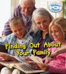 Hunter, Nick - Finding out About Your Family History (Young Explorer: History at Home) - 9781406281514 - V9781406281514