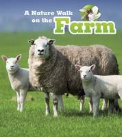 Spilsbury, Louise, Spilsbury, Richard - A Nature Walk on the Farm (Read and Learn: Nature Walks) - 9781406282238 - V9781406282238