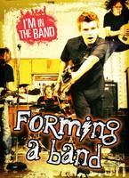 Spilsbury, Richard - Forming a Band (Ignite: I'm in the Band) - 9781406282535 - V9781406282535
