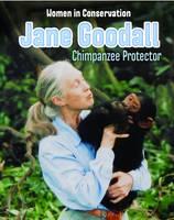 Doak, Robin S. - Jane Goodall: Chimpanzee Protector (Infosearch: Women in Conservation) - 9781406283426 - V9781406283426