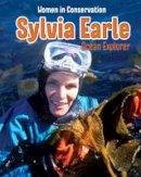 Fertig, Dennis - Sylvia Earle: Ocean Explorer (Infosearch: Women in Conservation) - 9781406283433 - V9781406283433