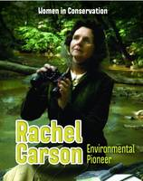 Hile, Lori - Rachel Carson: Environmental Pioneer (Infosearch: Women in Conservation) - 9781406283440 - V9781406283440