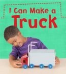 Issa, Joanna - I Can Make a Truck (Read and Learn: What Can I Make Today?) - 9781406284102 - V9781406284102