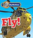 Veitch, Catherine - Big Machines Fly! - 9781406284560 - V9781406284560
