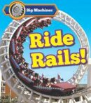 Veitch, Catherine - Big Machines Ride Rails! - 9781406284591 - V9781406284591
