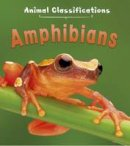 Royston, Angela - Amphibians (First Library: Animal Classification) - 9781406287363 - V9781406287363