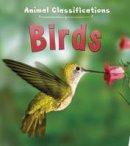 Royston, Angela - Birds (First Library: Animal Classification) - 9781406287370 - V9781406287370