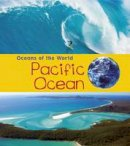 Spilsbury, Louise, Spilsbury, Richard - Pacific Ocean (Young Explorer: Oceans of the World) - 9781406287578 - V9781406287578