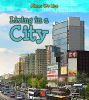 Labrecque, Ellen - Living in a City (Young Explorer: Places We Live) - 9781406287783 - V9781406287783