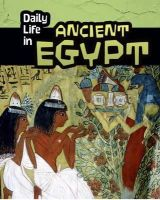 Nardo, Don - Daily Life in Ancient Egypt (Infosearch: Daily Life in Ancient Civilizations) - 9781406288070 - V9781406288070