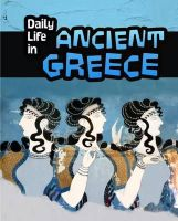 Nardo, Don - Daily Life in Ancient Greece (Infosearch: Daily Life in Ancient Civilizations) - 9781406288087 - V9781406288087