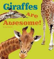 Amstutz, Lisa J. - Giraffes are Awesome! (A+ Books: Awesome African Animals) - 9781406288469 - V9781406288469