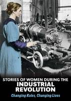 Hubbard, Ben - Stories of Women During the Industrial Revolution - 9781406289510 - V9781406289510