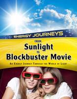 Solway, Andrew - From Sunlight to Blockbuster Movies: An Energy Journey Through the World of Light (Infosearch: Energy Journeys) - 9781406289657 - V9781406289657