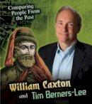 Hunter, Nick - William Caxton and Tim Berners-Lee - 9781406289954 - V9781406289954