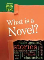 Guillain, Charlotte - What is a Novel? (Raintree Perspectives: Connect with Text) - 9781406290028 - V9781406290028
