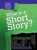 Guillain, Charlotte - What is a Short Story? (Raintree Perspectives: Connect with Text) - 9781406290097 - V9781406290097