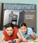 Lewis, Clare - Entertainment Through the Years: How Having Fun Has Changed in Living Memory (Read and Learn: History in Living Memory) - 9781406290127 - V9781406290127