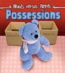 Staniford, Linda - Possessions (Read and Learn: Wants vs Needs) - 9781406290615 - V9781406290615